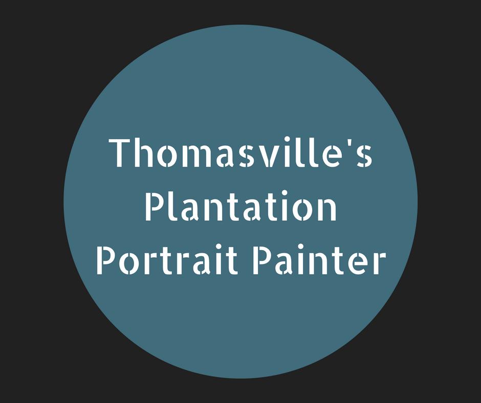 Thomasville's Plantation Portrait Painter