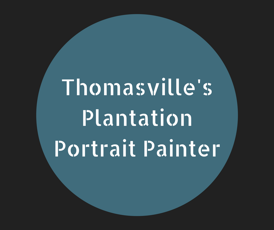 Thomasville's Plantation Portrait Painter