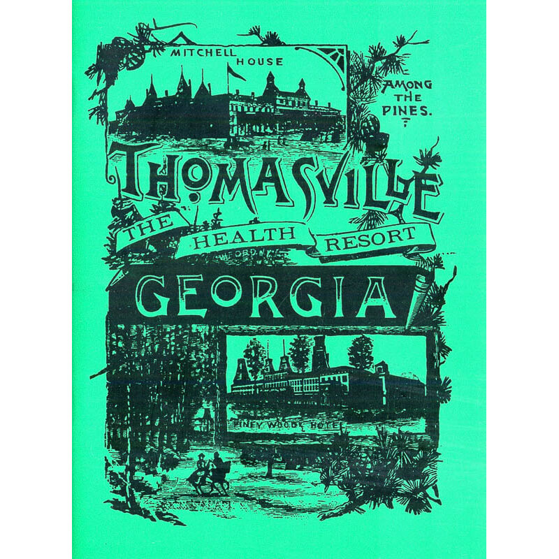 Thomasville, Georgia, Health Resort Among the Pines