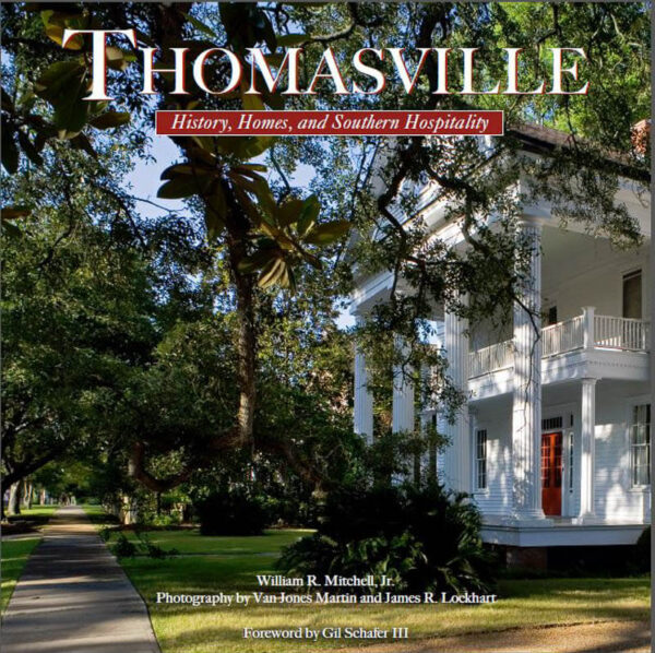 Thomasville: History, Homes & Southern Hospitality