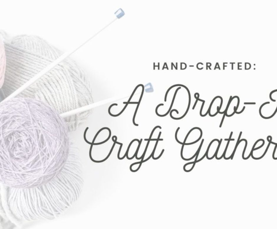hand crafted drop in gathering-featured image-thomasville history center